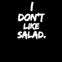I don't like salad