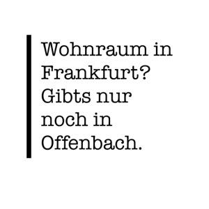 Wohnraum in Frankfurt?