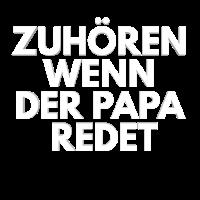 Zuhören wenn der Papa redet