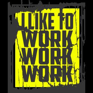 Workaholic Work Arbeiter Arbeit Job