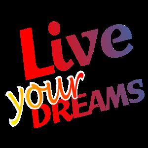 Lebe deine Träume