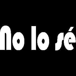 No lose Ich weiß nicht Spanisch