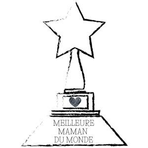 Meilleure maman du monde, fête des mères, trophée