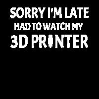 3D Druck 3D Printing Sorry im late