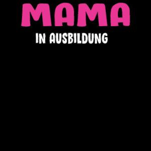 Mama in Ausbildung