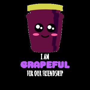 Ich bin dankbar für unsere Freundschaft Cute Grape Jam