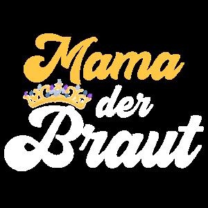 Mama Braut JGA Jungesellinnenabschied Polterabend