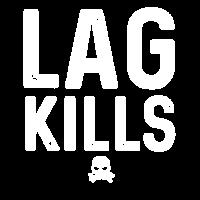 Lag Lagging Idee Kills Killen Geschenk