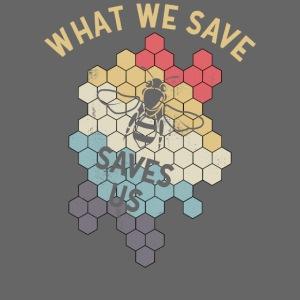 What we Save Saves us Shirt Rettet die Bienen