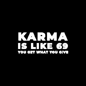 Karma Is Like 69