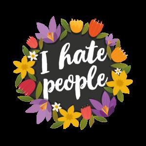 I hate People Statement Sprüche Ich hasse Menschen