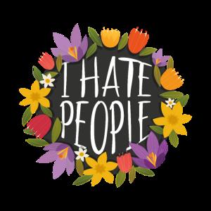 I hate People Ich hasse Menschen Statement Sprüche