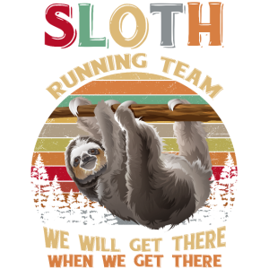 Sloth Running Team We'll Get There Funny Sloth