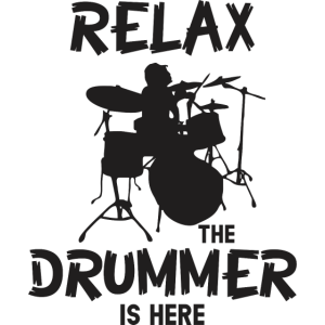 Relax The Drummer Is Here