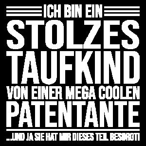 Stolzes Taufkind Patentante Taufgeschenk Taufe