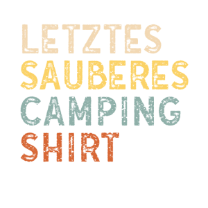 LETZTES SAUBERES CAMPING SHIRT WOHNWAGEN CAMPER