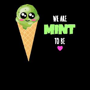 Wir sind Mint To Be Cute Mint Eis Wortspiel