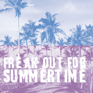 freak out summertime palms