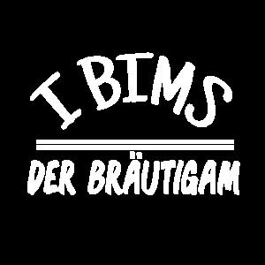I BIMS DER BRÄUTIGAM