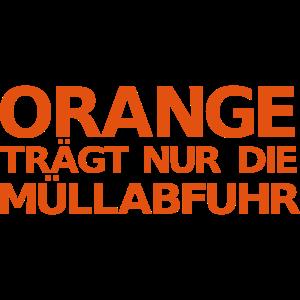 Orange trägt nur die Müllabfuhr