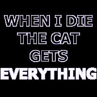 Wenn ich sterbe bekommt die Katze alles