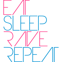 Eat Sleep Rave Repeat Text Party Logo