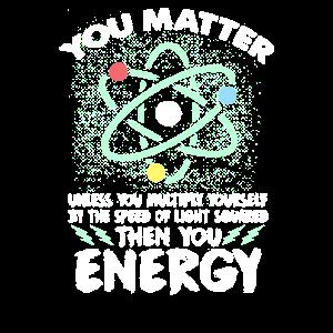 Materie- und Energiewissenschaftlergeschenk