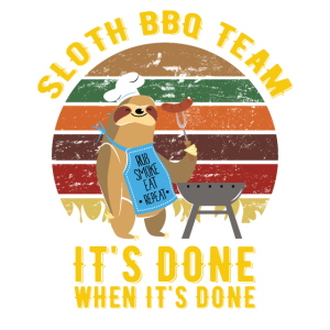 Sloth BBQ Team It's Done When It's Done Faultier