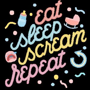 Eat, sleep, scream, repeat