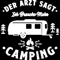 Der Arzt sagt Ich brauche mehr Camping - Camper