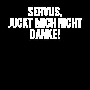 Servus Juckt Mich Nicht Danke