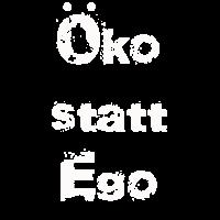 Öko statt Ego t-shirt für den Umweltschutz