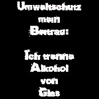 Umweltschutz ich trenne Alkohol von Glas Shirt