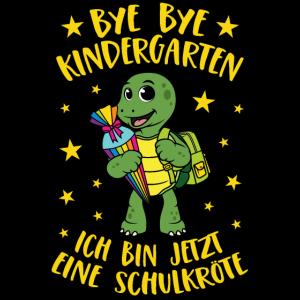 Bye Bye Kindergarten Schildkröte Schulkröte Schule