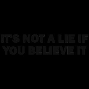 Es ist keine Lüge, wenn Sie es glauben