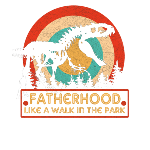 Fatherhood Like A Walk In The Park Vintage Father