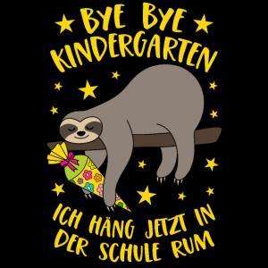 Bye Bye Kindergarten Faultier Schule Rumhängen