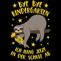 Bye Bye Kindergarten Faultier Schule Abhängen