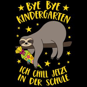 Bye Bye Kindergarten Faultier Schule Chillen