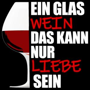 Wein Weinglas Weinfest Liebe Geschenk
