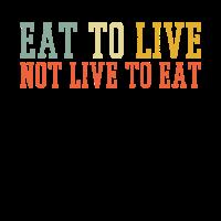 Essen Sie Live-Essen Zitate