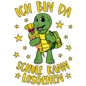 Schildkröte Spruch Ich bin da Schule kann losgehen