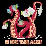 Octopus : No More trash,please!