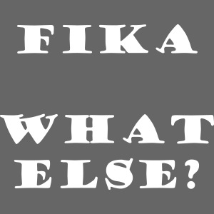 Fika what else?