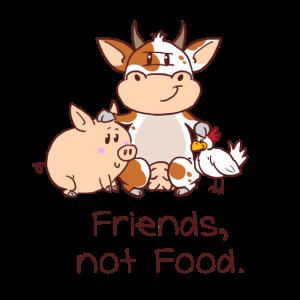 Friends, not Food/braune Schrift