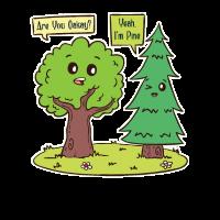 Are You Oakay? Yeah I'm Pine - Oak Tree Pine Tree