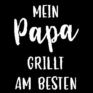 Mein papa grillt am besten