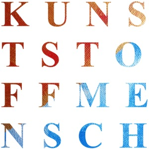 KunstStoffMensch #1