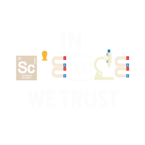 In Science We Trust Logo Lustiger Spruch Chemie