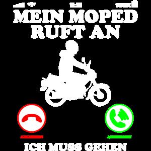 Moped Ruft an ich muss gehen Lustig Spruch